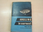 Angling in Earnest (signed copy)